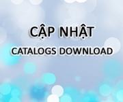 CẬP NHẬT CATALOGS DOWNLOAD